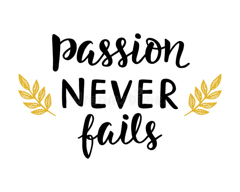 Passion Never Fails poster. Hand written brush lettering. Inspirational quote calligraphy with elegant decor. Vector illustration, typography design in trendy stock illustration