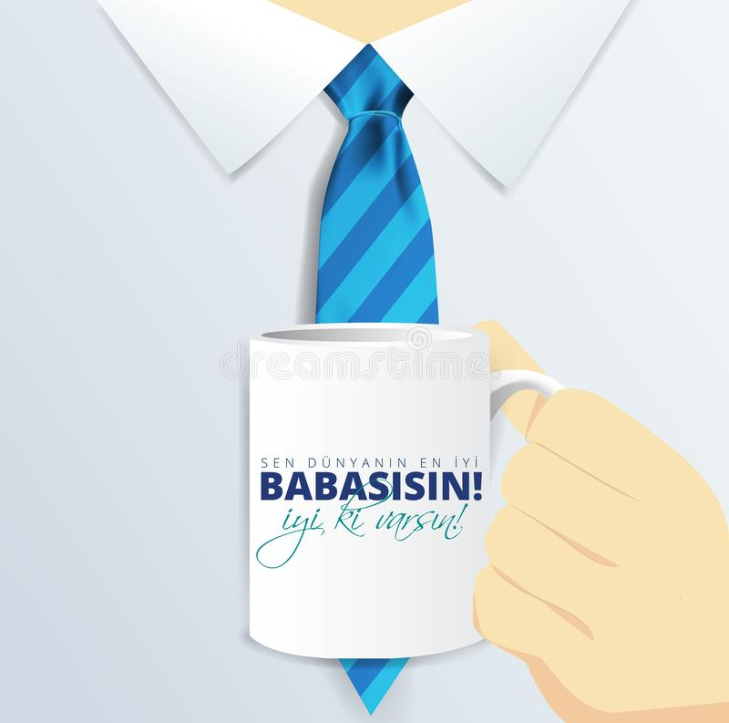 Turkish holiday `Babalar Gunu Sen Dunyanin En iyi babasisin` Translate: `Happy Father`s Day you are best dad in the world` Calligr royalty free illustration