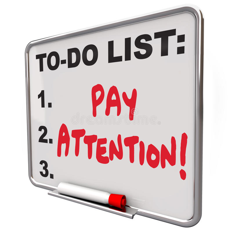 Pay Attention Message Board Attentive Conscious Awareness. Pay Attention words written on a dry erase board telling you to watch, listen, be attentive and stock illustration