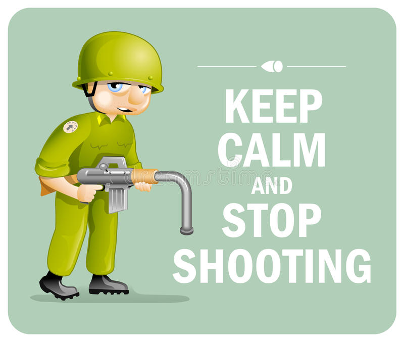 Pazifisches Plakat: Halten Sie ruhig und hören Sie auf zu schießen vektor abbildung