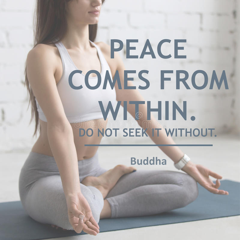 Peace comes from within. Do not seek it without stock image