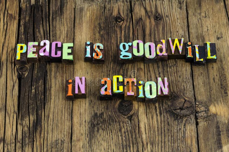 Peace goodwill action love kindness help volunteer charity. World peace goodwill action love kindness help volunteer charity letterpress letters war leadership stock photo