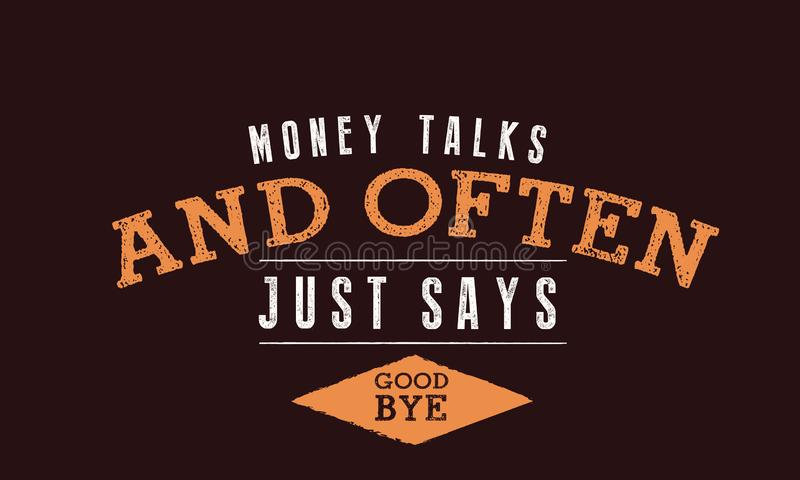 Pengar talar och säger ofta precis farväl stock illustrationer