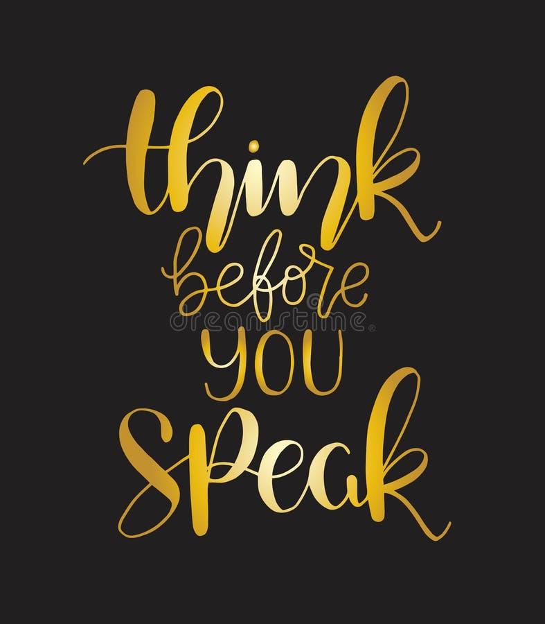 Pensez avant que vous parliez - le lettrage de main, citations de motivation illustration libre de droits