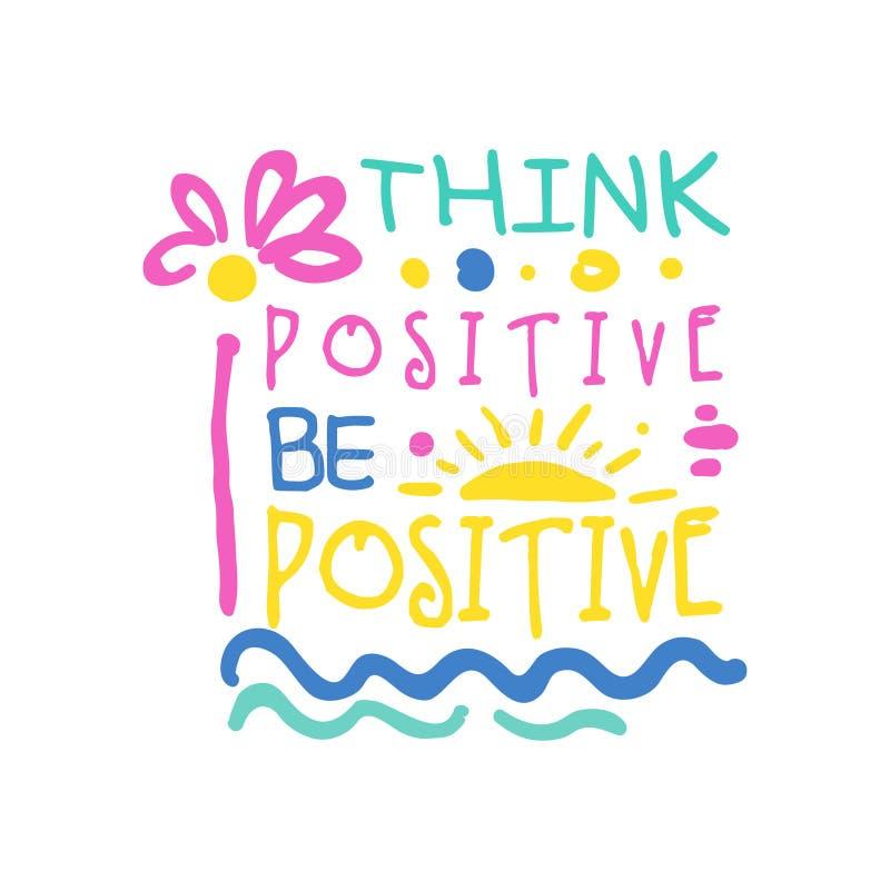 Pensi che il positivo faccia lo slogan positivo, mano scritta segnando l'illustrazione con lettere variopinta di vettore di citaz royalty illustrazione gratis