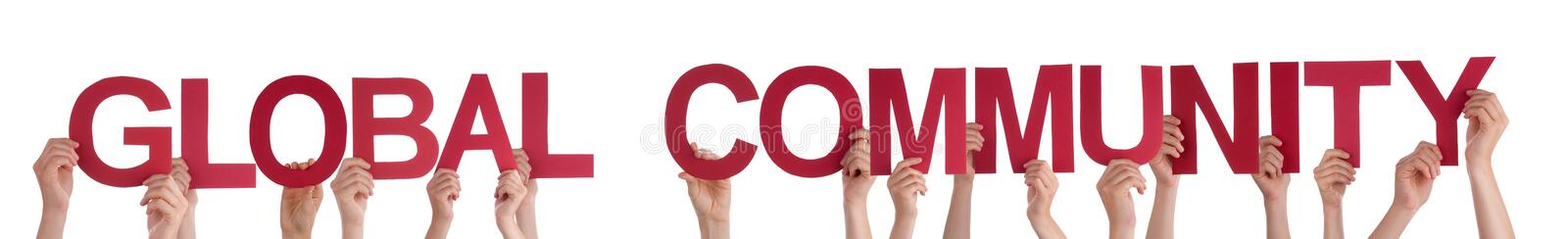 People Holding Red Straight Word Global Community. Many Caucasian People And Hands Holding Red Straight Letters Or Characters Building The Isolated English Word stock image
