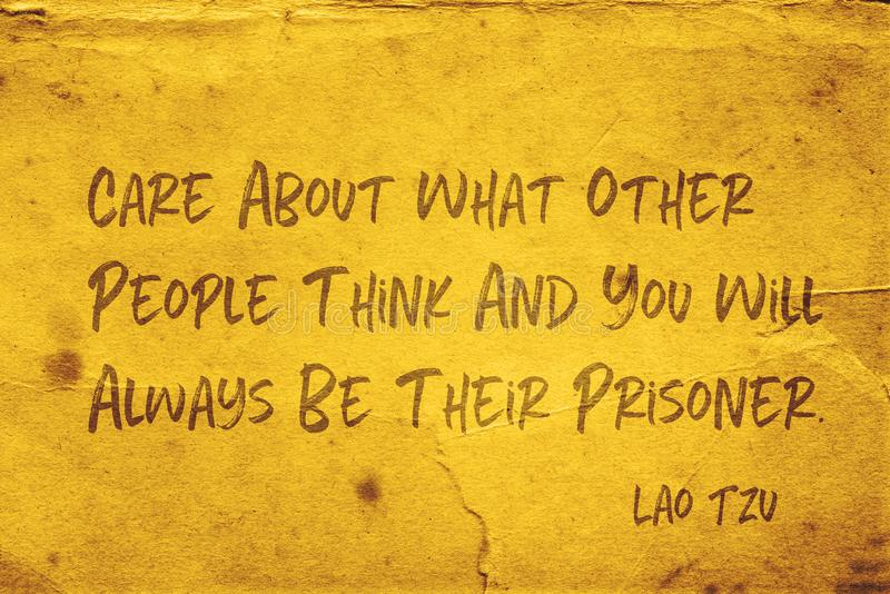 People think Lao Tzu. Care about what other people think and you will always be their prisoner - ancient Chinese philosopher Lao Tzu quote printed on grunge stock illustration