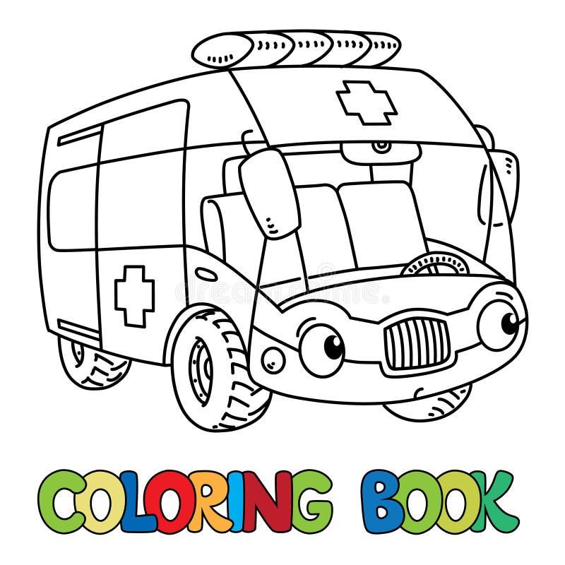 Pequeño coche divertido de la ambulancia con los ojos Libro de colorante stock de ilustración