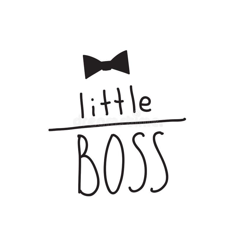 Pequeño lema del jefe Las letras de la mano citan para imprimir en la ropa de los bebés, carteles, invitaciones, tarjetas ilustración del vector