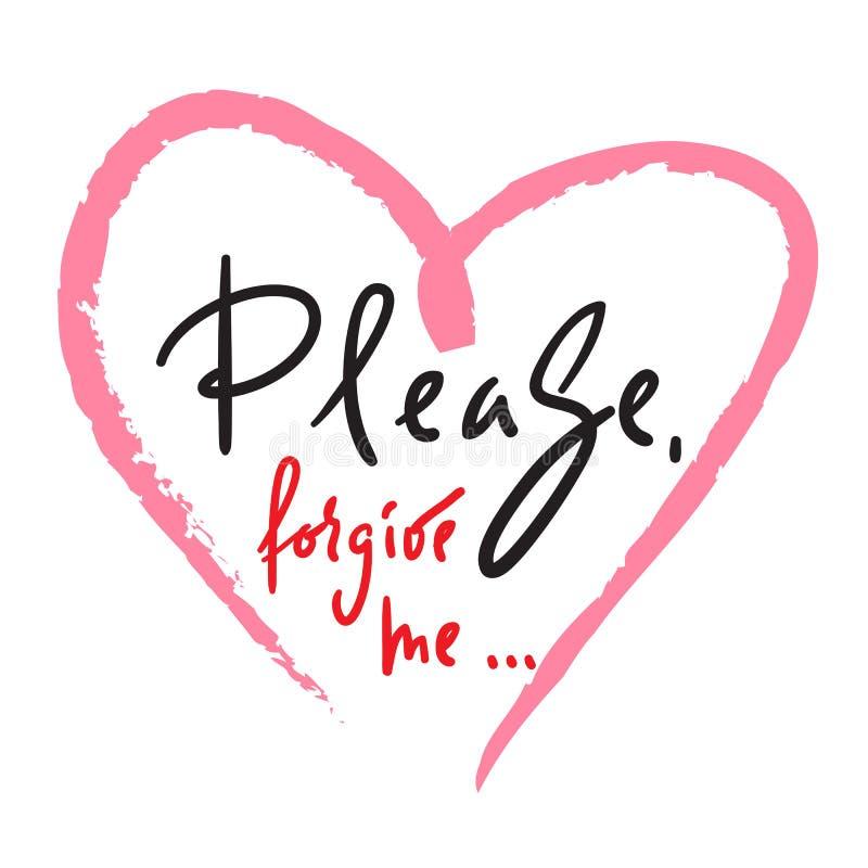 Per favore, perdonimi - la citazione emozionale di amore Bella iscrizione disegnata a mano Stampi per il manifesto ispiratore, la illustrazione di stock
