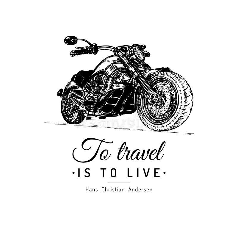 Per viaggiare è di vivere manifesto ispiratore Motociclo disegnato a mano di vettore per il segno di MC Illustrazione dettagliata illustrazione di stock