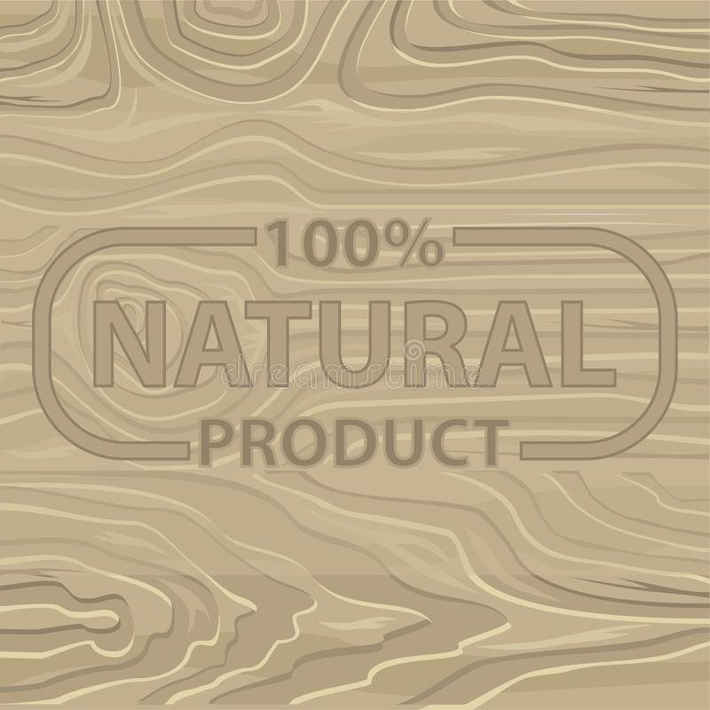 100 Percent Natural Product on Wooden Background. 100 percent natural product lettering on wooden background. Vector backdrop with organic food advert, cutting stock illustration