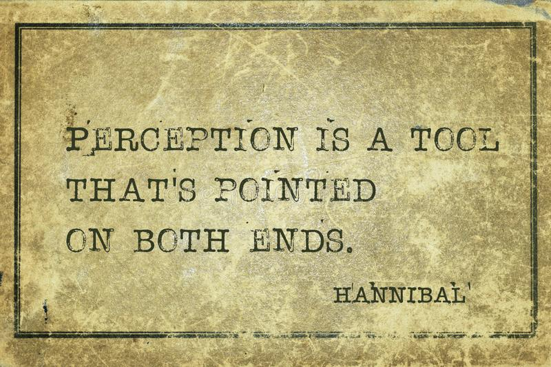 Perception is Hannibal quote. Perception is a tool that`s pointed on both ends - quote of ancient Carthage general and statesman Hannibal printed on grunge stock photography