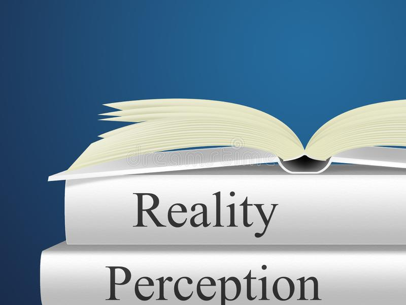Perception Vs Reality Books Compares Thought Or Imagination With Realism - 3d Illustration. Perception Vs Reality Books Compares Thought Or Imagination With stock illustration