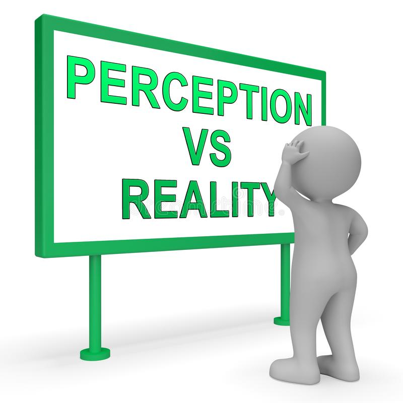 Perception Vs Reality Sign Compares Thought Or Imagination With Realism - 3d Illustration. Perception Vs Reality Sign Compares Thought Or Imagination With stock illustration