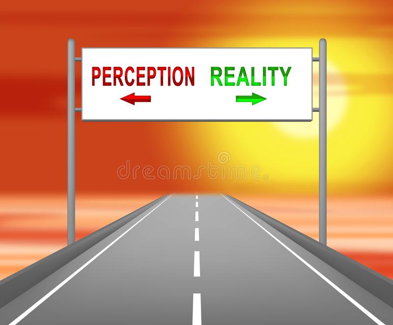 Perception Vs Reality Sign Compares Thought Or Imagination With Realism - 3d Illustration. Perception Vs Reality Sign Compares Thought Or Imagination With royalty free illustration
