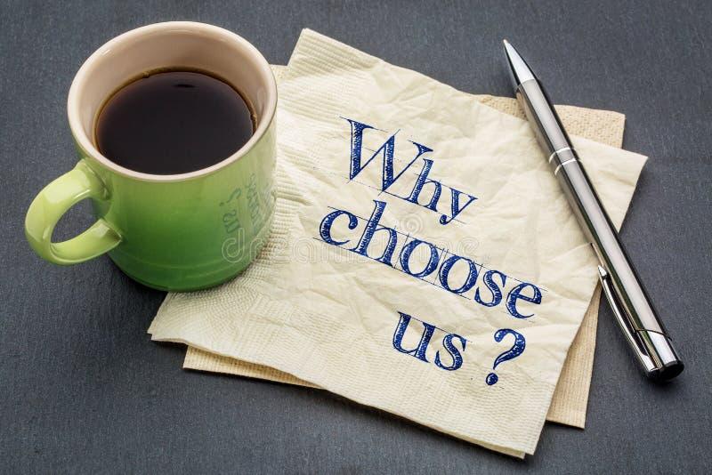 Perché scelgaci? immagine stock