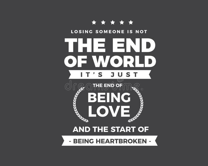 Perder alguém não é a extremidade do mundo que é apenas o fim de ser amor e o começo de ser desolado ilustração royalty free