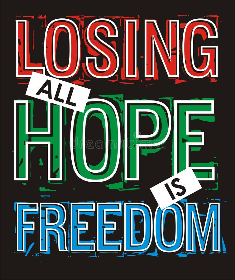 Perder toda a esperança é liberdade ilustração do vetor