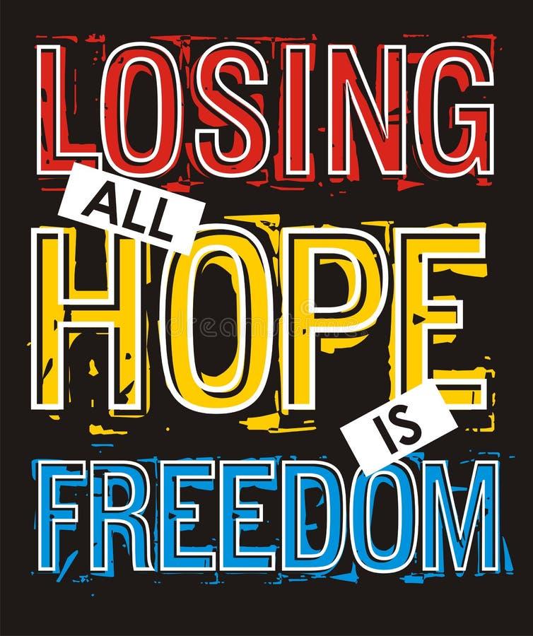 Perder toda a esperança é liberdade, Vector a imagem ilustração stock