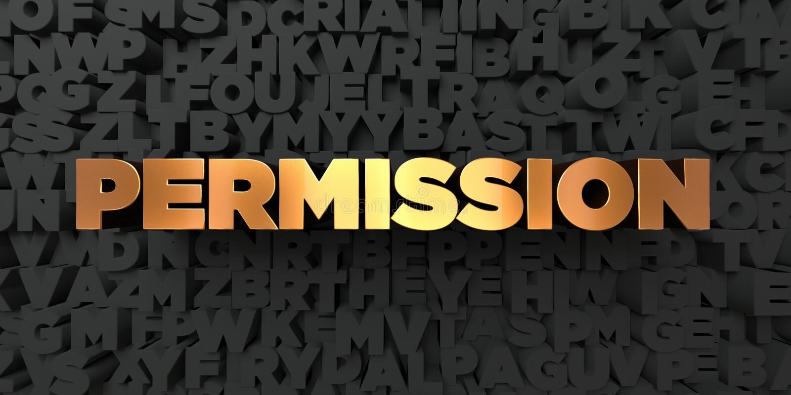Permission - Gold text on black background - 3D rendered royalty free stock picture. This image can be used for an online website banner ad or a print postcard stock illustration
