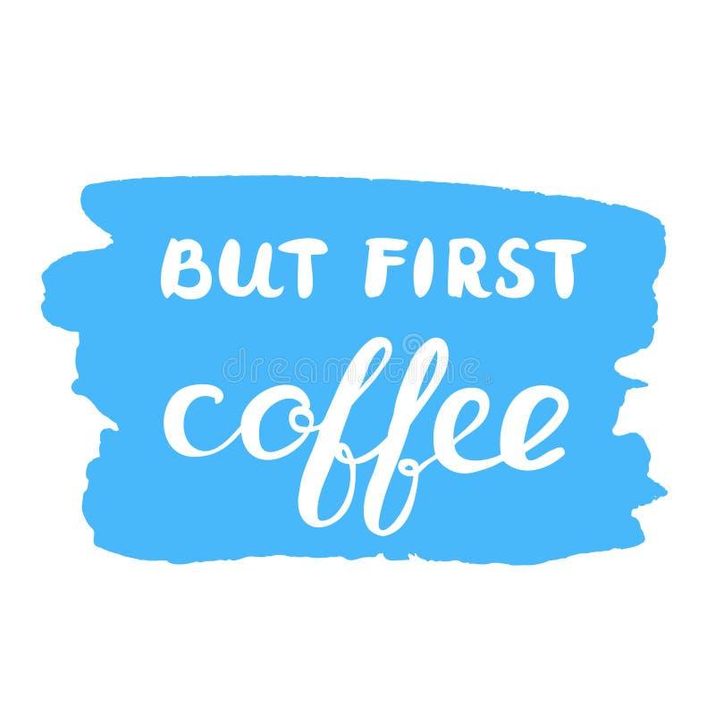Pero primer café Letras del cepillo ilustración del vector