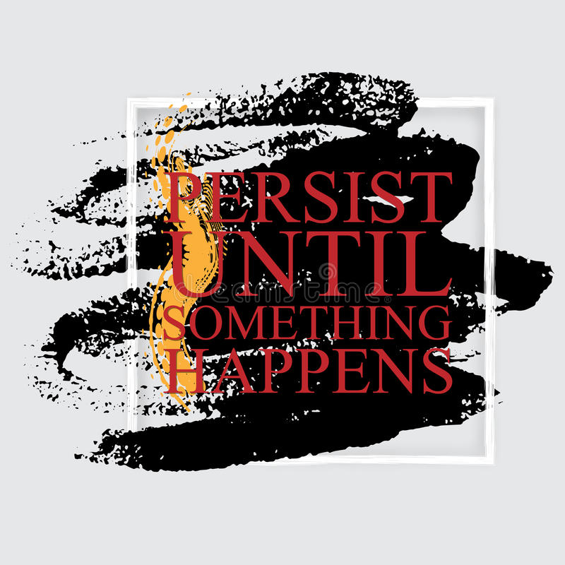 Persista hasta que suceda algo (empuje) - cita inspirada stock de ilustración