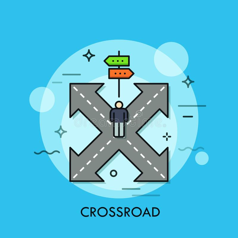 Person standing on crossroad in front of double-sided road sign. Problem solving and making right choice concept. Vector royalty free illustration