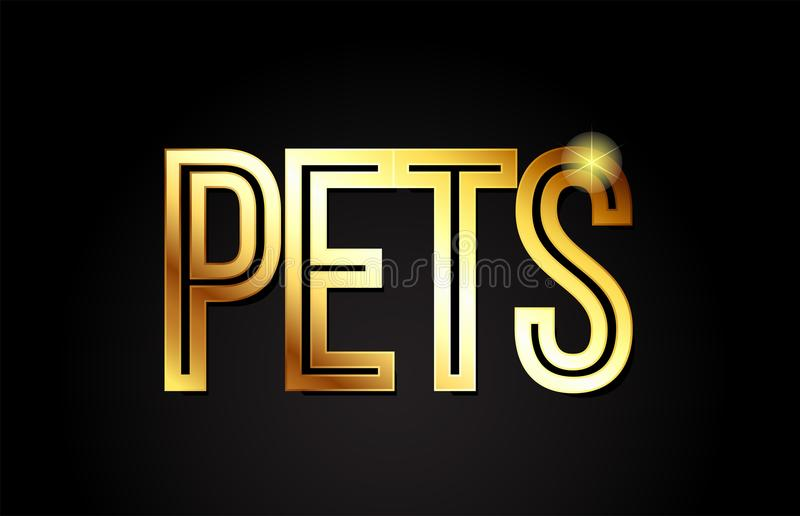Pets word text typography gold golden design logo icon. Pets word typography design in gold or golden color suitable for logo, banner or text design stock illustration