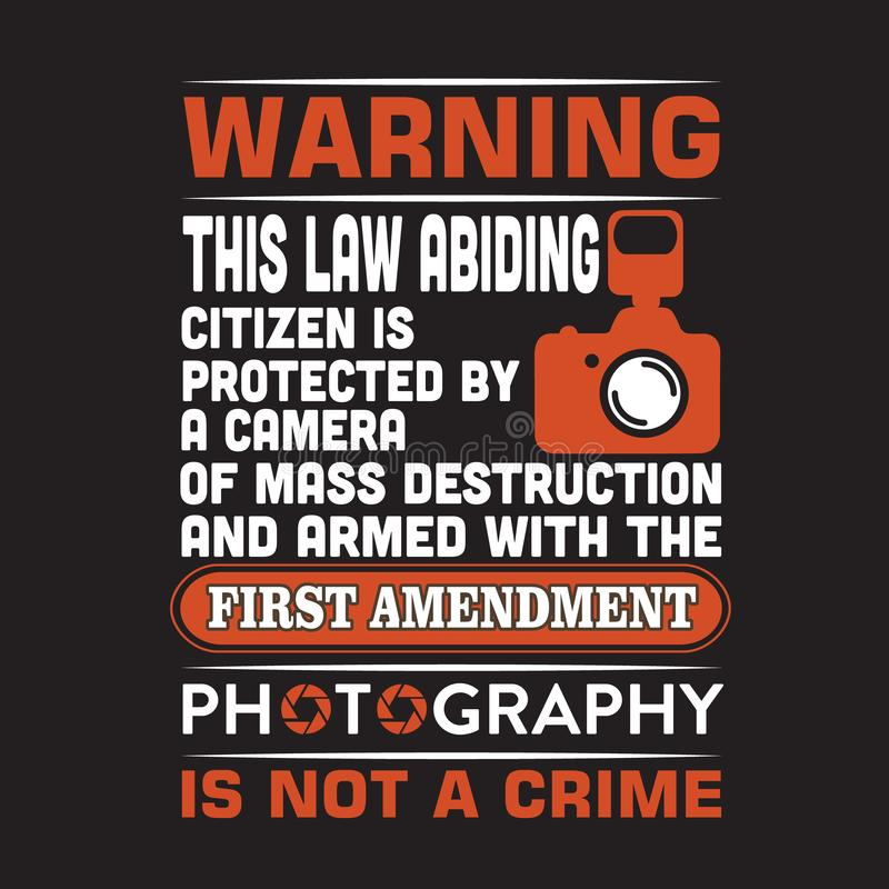 This citizen is protected by camera and armed with first amendment. An illustration of a photographic camera and the text Warning this law abiding citizen is royalty free illustration
