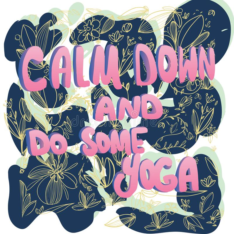 Phrase calm down and do some yoga on a doodle background. stock illustration