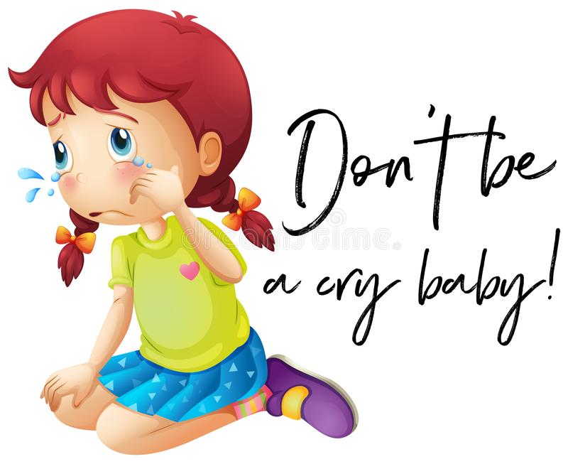 Phrase don`t be a cry baby with girl crying stock illustration