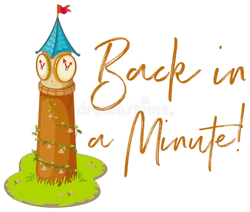 Phrase expression for back in a minute with clock tower. Illustration stock illustration