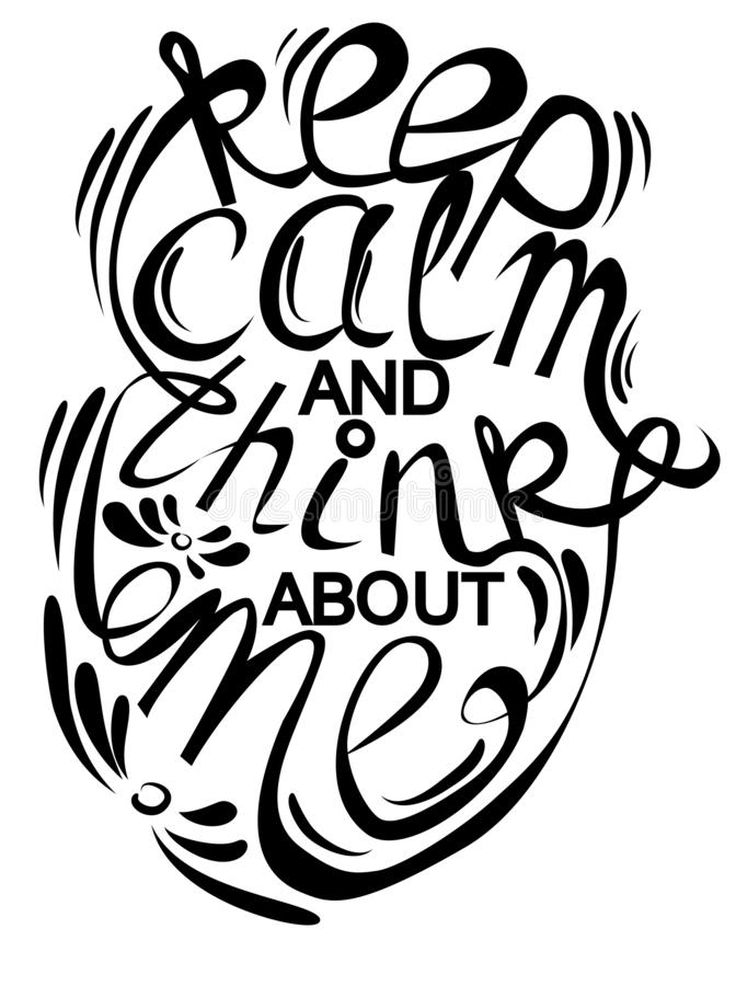 Phrase Keep calm and think about me, lettering, print, motivational phrase vector illustration