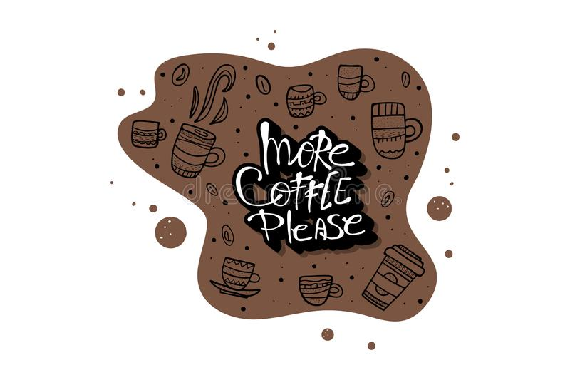 Più coffe soddisfa l'iscrizione Illustrazione di vettore illustrazione vettoriale