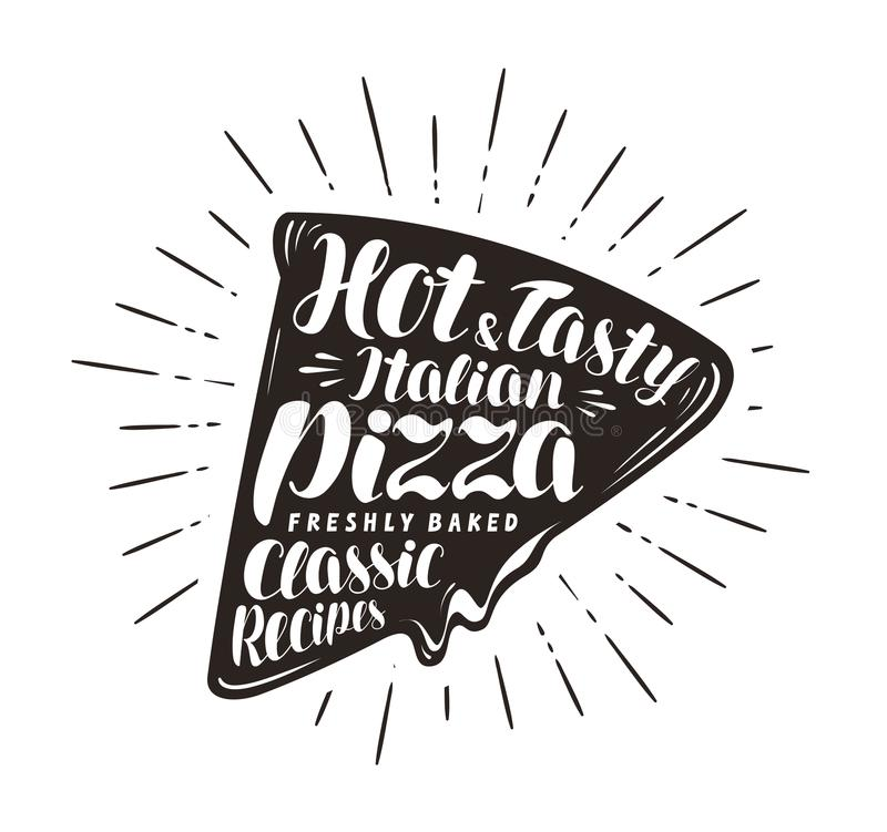 Piece of pizza, pizzeria, fast food concept. Written by hand lettering or calligraphy. Typography vector illustration stock illustration