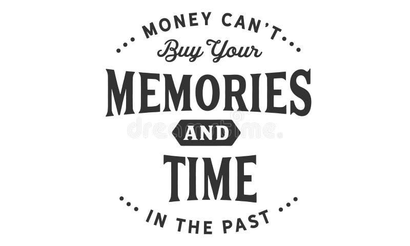 Pieniądze Może w przeszłości ` t zakup twój czas i wspominki ilustracji