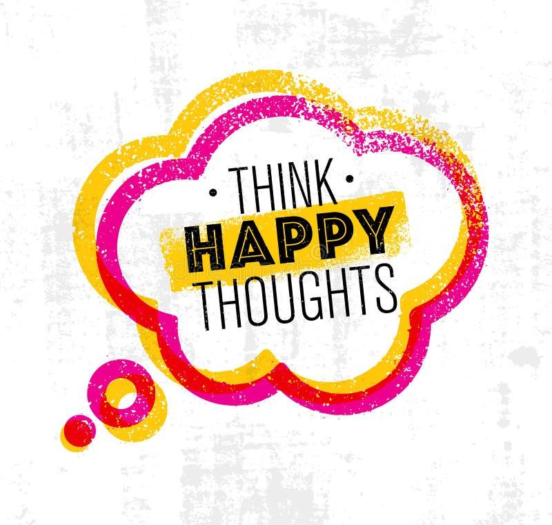 Piense los pensamientos felices Cita creativa inspiradora de la motivación Concepto de diseño de la bandera de la tipografía del  libre illustration