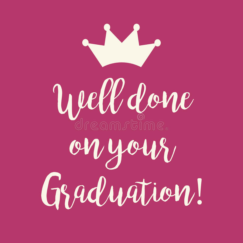 Pink Well done on your Graduation greeting card. Cute pink Well done on your Graduation congratulations greeting card with a crown stock illustration
