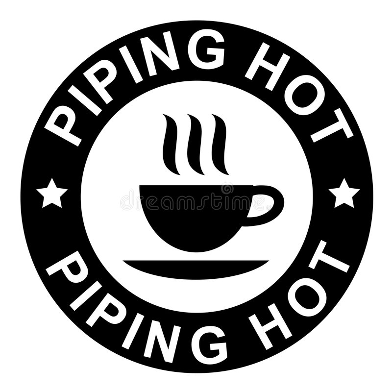 Piping hot, coffee. Piping hot warning sign with a cup of coffee stock illustration