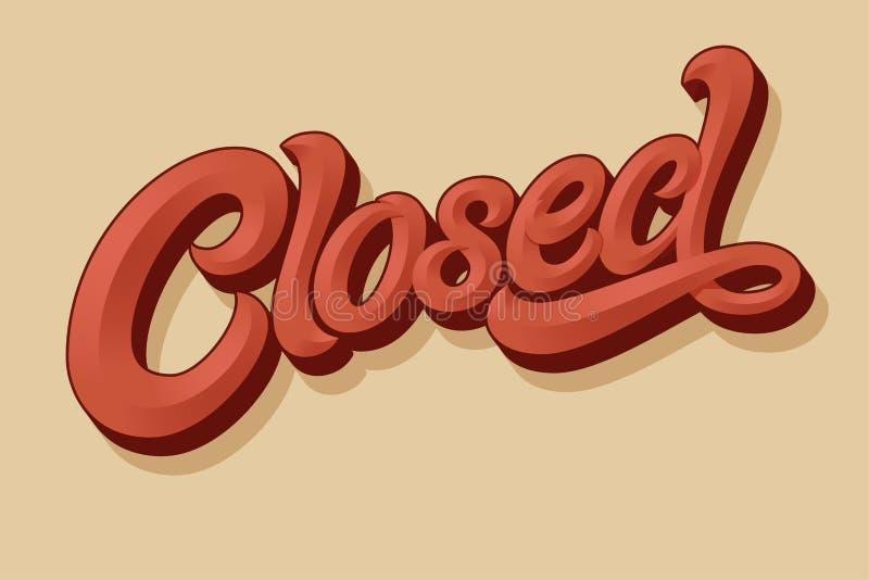 Pisać list ZAMYKAM dla projekta znak na drzwi sklep, kawiarnia, bar lub restauracja, Wektorowa typografia w roczniku ilustracja wektor