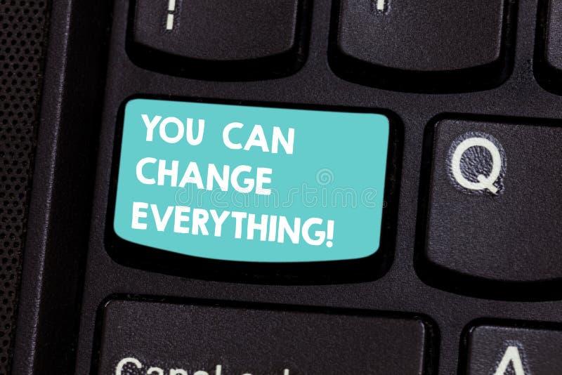Pisać nutowemu seansowi Ciebie Może Zmieniać Everything Biznesowa fotografia pokazuje W twój rękach jest zmianami ty chcesz robić zdjęcia stock