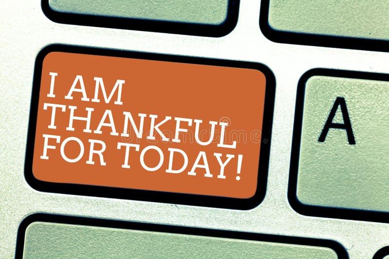 Pisać nutowemu seansowi Jestem Dziękczynni Dla Dzisiaj Biznesowy fotografii pokazywać Wdzięczny o utrzymaniu jeden więcej dzień f ilustracja wektor