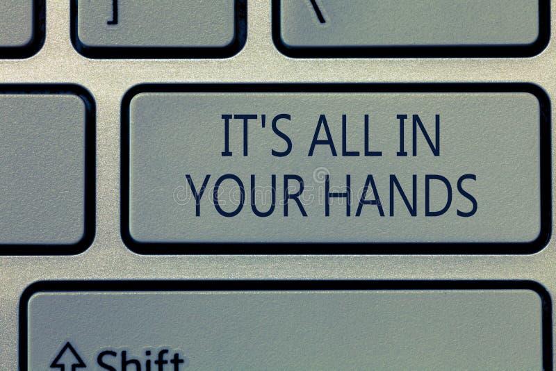Pisać nutowemu seansowi Nim s jest Wszystko W Twój rękach Biznesowa fotografia pokazuje Trzymamy cugiel nasz przeznaczenie i prze obrazy stock