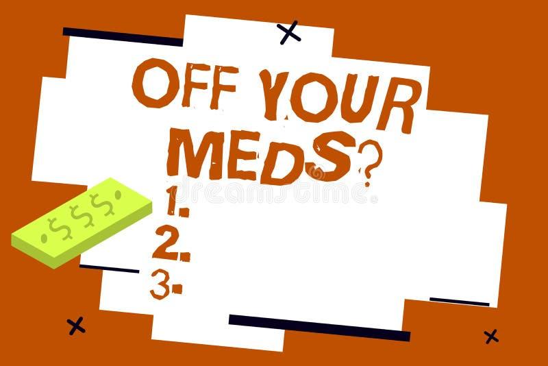 Pisać nutowy pokazywać Daleko Twój Meds pytanie Biznesowa fotografia pokazuje Zatrzymujący użycie przepisuje lekarstwa ilustracja wektor