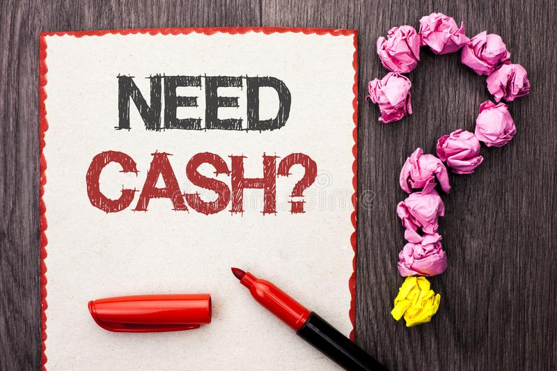 Pisać nutowym seans potrzeby gotówki pytaniu Biznesowa fotografia pokazuje bogactwa pytania waluty pieniądze rada Potrzebujący Ko fotografia stock