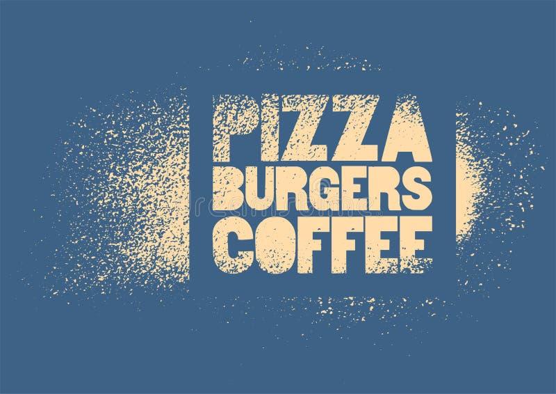 Pizza, Burger, Kaffee Typografisches Schablonenstraßenkunstart-Schmutzplakat für Café, Bistro, Pizzeria Retro- vektorabbildung stock abbildung