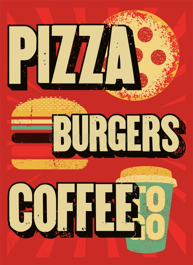 Pizza, Burgers, Coffee. Typographic vintage grunge poster for cafe, bistro, pizzeria. Retro vector illustration. Pizza, Burgers, Coffee. Typographic vintage stock illustration