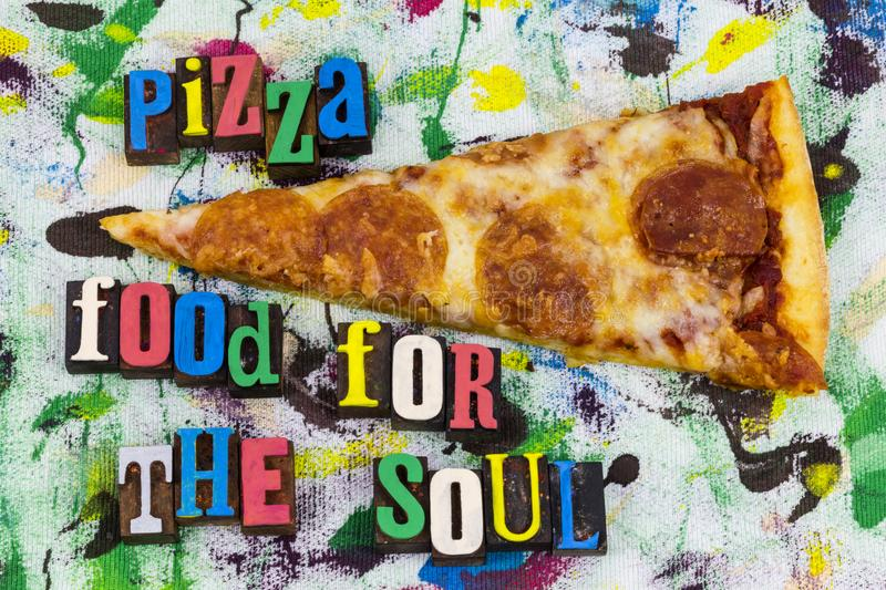 Pizza food for soul letterpress. Food for the body soul pizza pie friendship mind spirit wellness emotional positive attitude happiness stress success energy stock photo