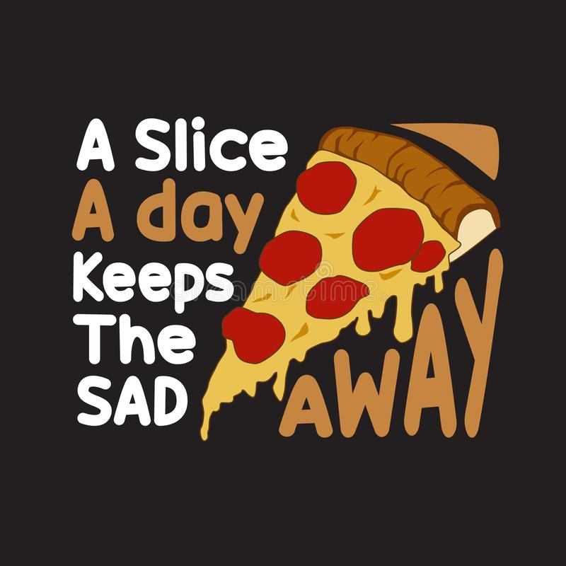 Pizza Quote and Saying good for print design vector illustration